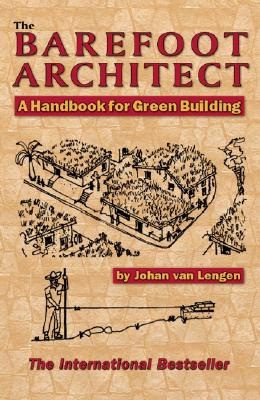 The Barefoot Architect By Van Lengen, Johan