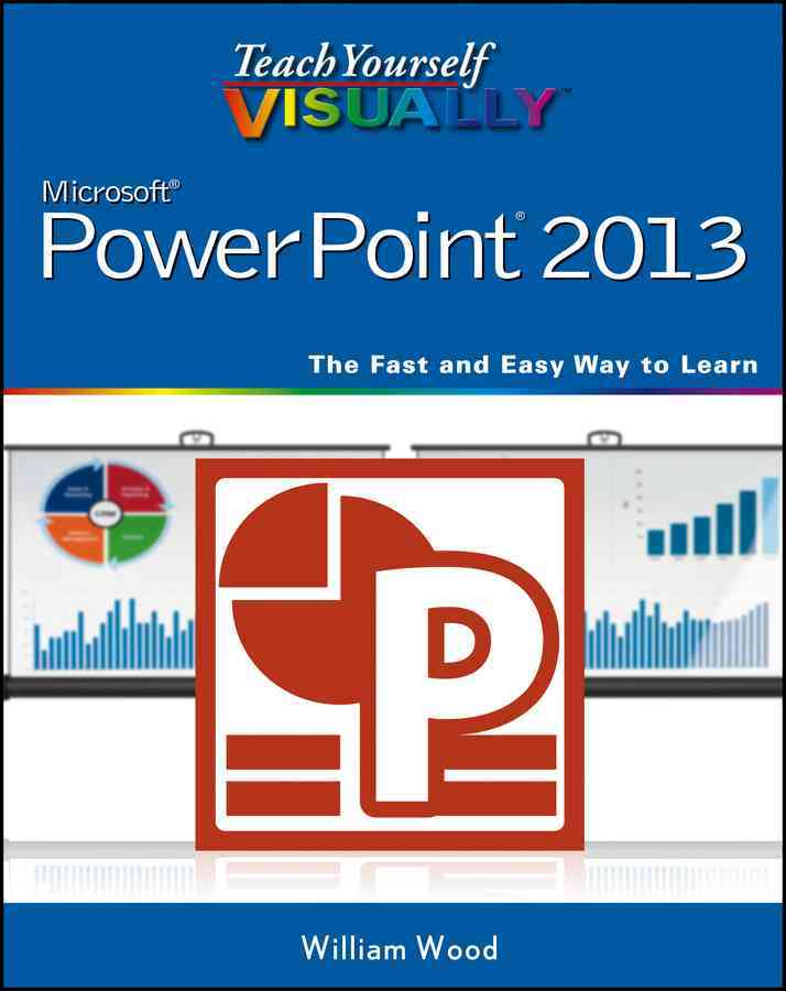 Teach Yourself Visually PowerPoint 2013 By Wood, William