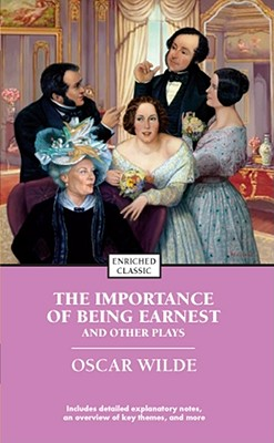 The Importance Of Being Earnest And Other Plays By Wilde, Oscar/ Harad, Alyssa